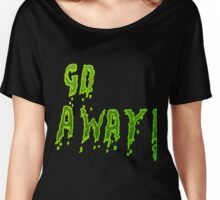 Go away - Green Women's Relaxed Fit T-Shirt