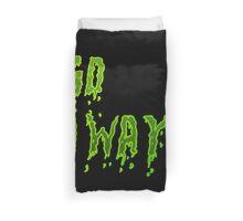 Go away - Green Duvet Cover