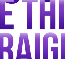 Let's Get One Thing Straight: I'm Not • Bisexual Version • LGBTQ* Sticker