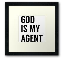 God is my agent Framed Print