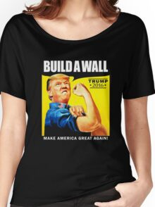 Donald Trump Rosie The Riveter 2016 Build A Wall T-Shirt Women's Relaxed Fit T-Shirt