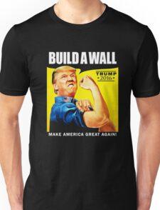 Donald Trump Rosie The Riveter 2016 Build A Wall T-Shirt Unisex T-Shirt