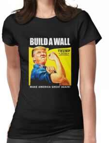 Donald Trump Rosie The Riveter 2016 Build A Wall T-Shirt Womens Fitted T-Shirt