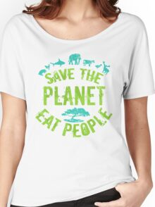 save the planet, EAT POEPLE #3 Women's Relaxed Fit T-Shirt