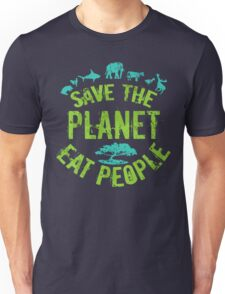 save the planet, EAT POEPLE #3 Unisex T-Shirt