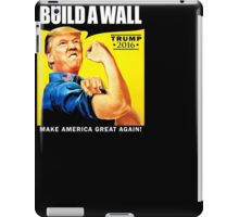 Donald Trump Rosie The Riveter 2016 Build A Wall T-Shirt iPad Case/Skin