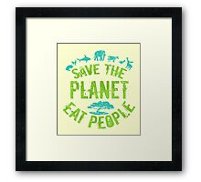 save the planet, EAT POEPLE #3 Framed Print