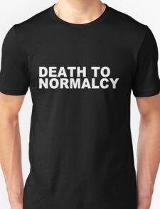 """""""Death to Normalcy"""" - Misha Collins Unisex T-Shirt"""