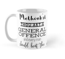 """Thou art a general offence"" Shakespeare insult Mug"