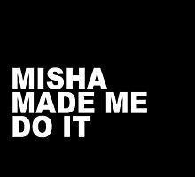 Misha Collins Made Me Do It by mishasminions