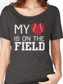 My heart is on the baseball field Women's Relaxed Fit T-Shirt