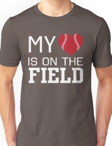 My heart is on the baseball field Unisex T-Shirt