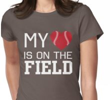 My heart is on the baseball field Womens Fitted T-Shirt