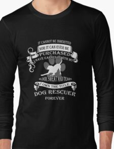 Animal rescue T-shirt - The title dog rescuer Long Sleeve T-Shirt