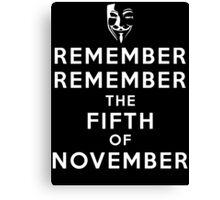Remember Remember... Canvas Print