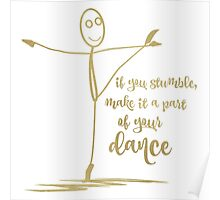 If you stumble, Make it part of Dance Quote Poster