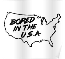 Bored in the U.S.A. Poster