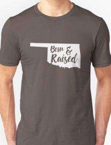 Born and raised in Oklahoma Unisex T-Shirt