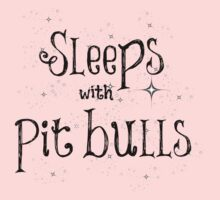 Sleeps with Pit Bulls Kids Clothes