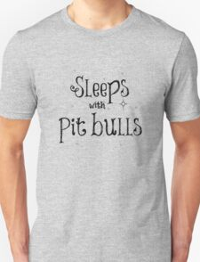 Sleeps with Pit Bulls Unisex T-Shirt