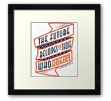 The Future Belongs To Those Who Dream Framed Print