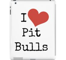 I Love Pit Bulls! iPad Case/Skin