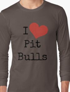I Love Pit Bulls! Long Sleeve T-Shirt