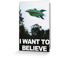 I Want To Believe - Futurama Greeting Card