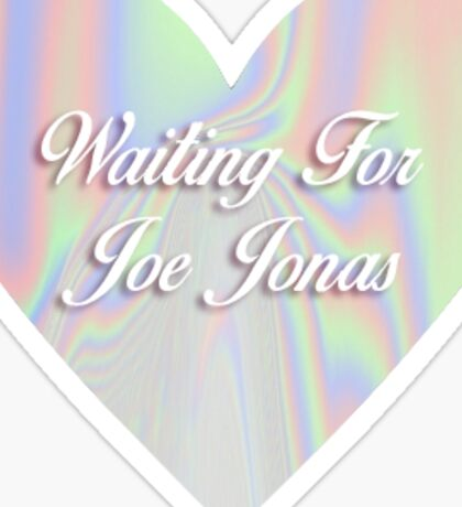Waiting for Joe Jonas  Sticker