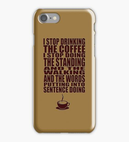 I Can't Stop Drinking the Coffee iPhone Case/Skin