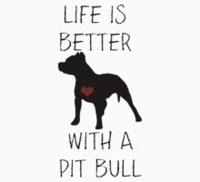 Life is better with a pit bull Kids Clothes