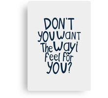 don't you? Canvas Print