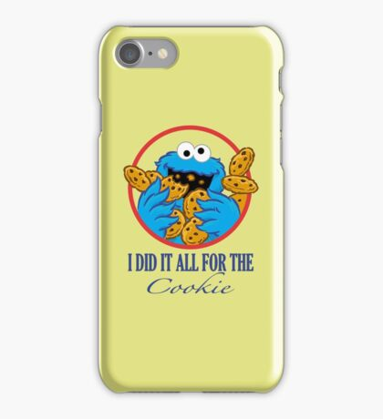 Did It All For the Cookie iPhone Case/Skin