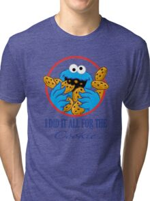 Did It All For the Cookie Tri-blend T-Shirt