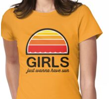 Girls just wanna have sun Womens Fitted T-Shirt