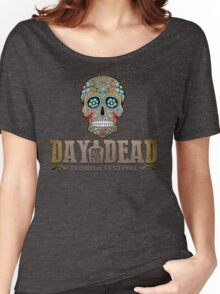 DAY OF THE DEAD TEQUILA FESTIVAL Women's Relaxed Fit T-Shirt