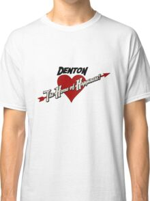 Denton - The Home of Happiness Classic T-Shirt