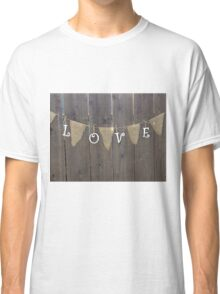 Love and Burlap Classic T-Shirt