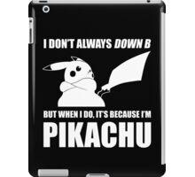I Don't Always Down B iPad Case/Skin