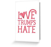 Love Trumps HATE Pink  Greeting Card