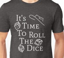 Time to Roll the Dice  Unisex T-Shirt