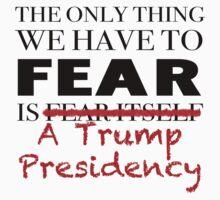 Fear Trump JFK Quote by thepixelgarden