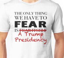 Fear Trump JFK Quote Unisex T-Shirt
