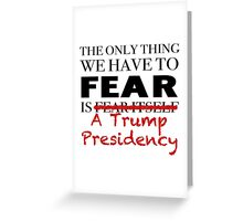 Fear Trump JFK Quote Greeting Card