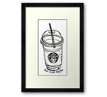 But First Coffee Starbucks Cup Framed Print