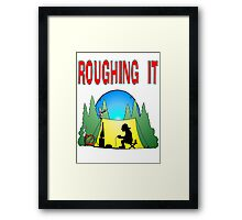 Roughing it Gamer Framed Print