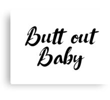 Dirty Dancing - Butt out Baby Canvas Print
