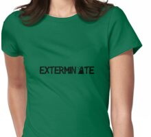 EXTERMINATE - Black Womens Fitted T-Shirt