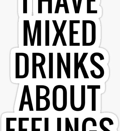 MIXED DRINKS MINIMAL FLAT TEXT   QUOTES GRAPHIC PRINT Sticker