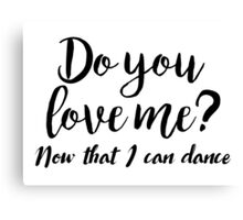 Dirty Dancing - Do you love me Canvas Print
